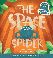 Monsters' Nonsense: The Space Spider: Practise phonics with non-words - Monsters' Nonsense (Hardback)