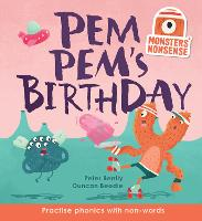 Monsters' Nonsense: Pem Pem's Birthday: Practise phonics with non-words - Monsters' Nonsense (Hardback)