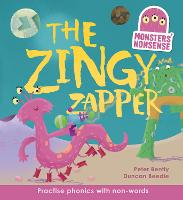 Monsters' Nonsense: The Zingy Zapper: Practise phonics with non-words - Monsters' Nonsense (Hardback)