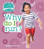 Keeping Healthy: Why Do I Run? - Science in Action (Hardback)