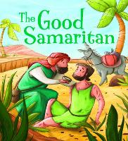 My First Bible Stories (Stories Jesus Told): The Good Samaritan - My First Bible Stories (Hardback)