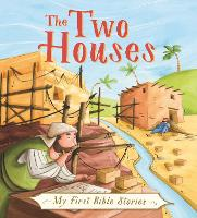 My First Bible Stories (Stories Jesus Told): The Two Houses - My First Bible Stories (Hardback)