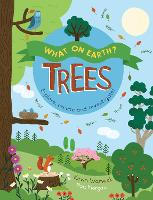 What On Earth?: Trees - What On Earth? (Paperback)
