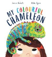 My Colourful Chameleon: A Fun Rhyming Story About a Silly Pet - Storytime (Paperback)
