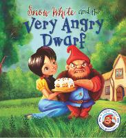 Fairytales Gone Wrong: Snow White and the Very Angry Dwarf: A story about anger management - Fairytales Gone Wrong (Paperback)