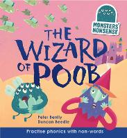 Monsters' Nonsense: The Wizard of Poob: Practise phonic with non-words - Level 6 - Monsters' Nonsense (Hardback)