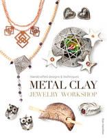 Metal Clay Jewelry Workshop (Paperback)