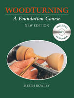 Woodturning: A Foundation Course (Paperback)