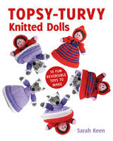 Topsy-Turvy Knitted Dolls: 10 Fun Reversible Toys to Make (Paperback)
