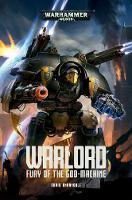 Warlord: Fury of the God-Machine - Adeptus Titanicus 1 (Hardback)
