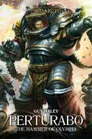 Perturabo: The Hammer of Olympia - The Horus Heresy: Primarchs 4 (Hardback)