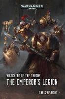 The Emperor's Legion - Watchers of the Throne 1 (Hardback)