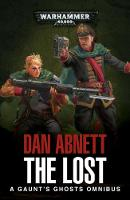 The Lost: A Gaunt's Ghosts Omnibus - Gaunt's Ghosts (Paperback)