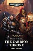 The Carrion Throne - Vaults of Terra 1 (Paperback)