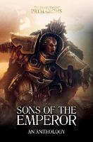 Sons of the Emperor: An Anthology - The Horus Heresy: Primarchs (Hardback)