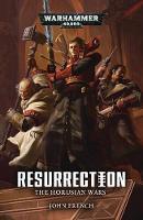 The Horusian Wars: Resurrection - Warhammer 40,000 (Paperback)