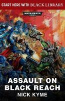 Assault on Black Reach - Black Library Summer Reading 2 (Paperback)