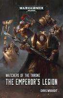 Watchers of the Throne: The Emperor's Legion - Watchers of the Throne (Paperback)