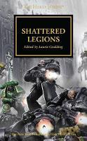 Shattered Legions - The Horus Heresy (Paperback)