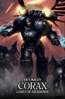 Corax Lord of Shadows: Lord of Shadows - The Horus Heresy: Primarchs 10 (Hardback)
