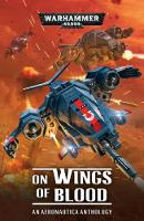 On Wings of Blood: An Aeronautica Anthology - Warhammer 40,000 (Paperback)