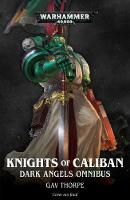 Knights of Caliban: Dark Angels Omnibus - Warhammer 40,000 (Paperback)