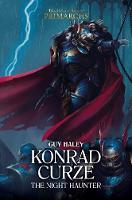 Konrad Curze: The Night Haunter - The Horus Heresy: Primarchs 12 (Hardback)