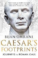 Caesar's Footprints: Journeys to Roman Gaul (Hardback)
