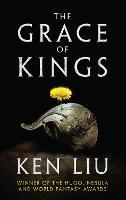 The Grace of Kings (Hardback)