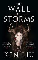 The Wall of Storms - The Dandelion Dynasty 2 (Hardback)