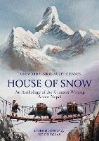 House of Snow: An Anthology of the Greatest Writing About Nepal (Hardback)