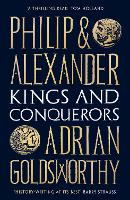 Philip and Alexander: Kings and Conquerors (Paperback)