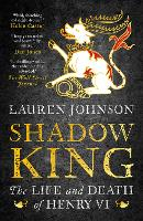 Shadow King: The Life and Death of Henry VI (Paperback)