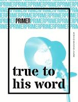 True to His Word - Primer Issue 1: 1: The doctrine of scripture - Primer 1 (Paperback)