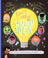 God's Very Good Idea: A True Story of God's Delightfully Different Family - Tales that Tell the Truth (Hardback)