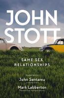 Same Sex Relationships: Classic wisdom from John Stott (Paperback)