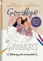 Goodbye to Goodbyes Colouring and Activity Book: Packed with puzzles and activities - Tales that Tell the Truth (Paperback)