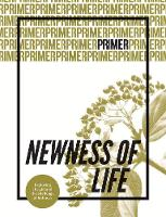 Newness of Life - Primer Issue 6: 6: Exploring the gift and challenge of holiness - Primer 6 (Paperback)