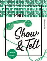Show & Tell - Primer Issue 7: 7: The meaning and the role of apologetics - Primer 7 (Paperback)