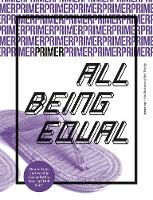 All Being Equal - Primer Issue 9: How to know and worship God as Father, Son, and Holy Spirit (Paperback)