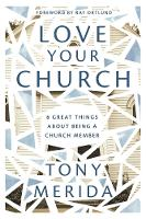 Love Your Church: 8 Great Things About Being a Church Member (Paperback)