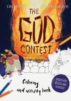 The God Contest Colouring and Activity Book: Packed with Puzzles and Activities - Tales that Tell the Truth (Paperback)