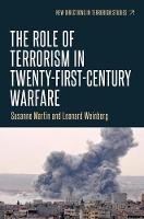 The Role of Terrorism in Twenty-First-Century Warfare - New Directions in Terrorism Studies (Hardback)