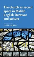 The Church as Sacred Space in Middle English Literature and Culture - Manchester Medieval Literature and Culture (Hardback)