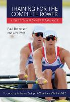 Training for the Complete Rower: A Guide to Improving Performance (Paperback)