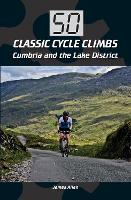 50 Classic Cycle Climbs: Cumbria and the Lake District (Paperback)