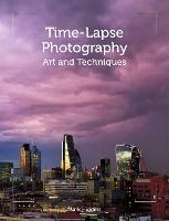 Time-Lapse Photography: Art and Techniques (Paperback)