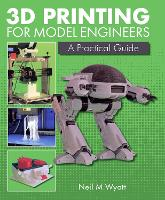 3D Printing for Model Engineers