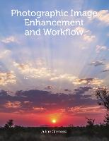 Photographic Image Enhancement and Workflow (Paperback)