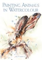 Painting Animals in Watercolour (Paperback)